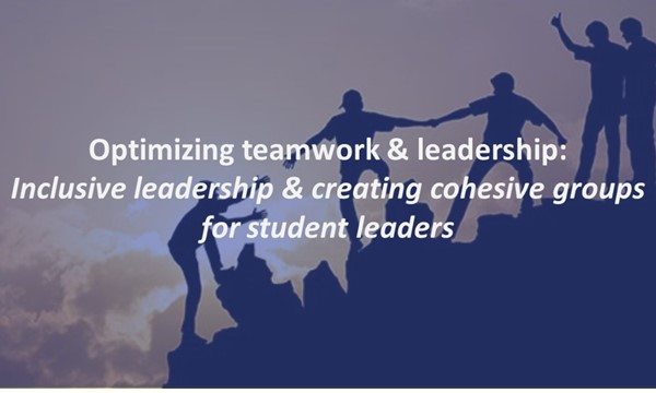 Inclusive leadership & creating cohesive groups for student leaders