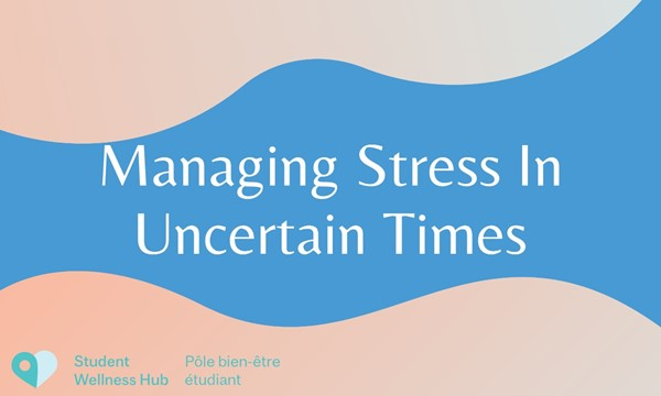 Managing Stress in Uncertain Times