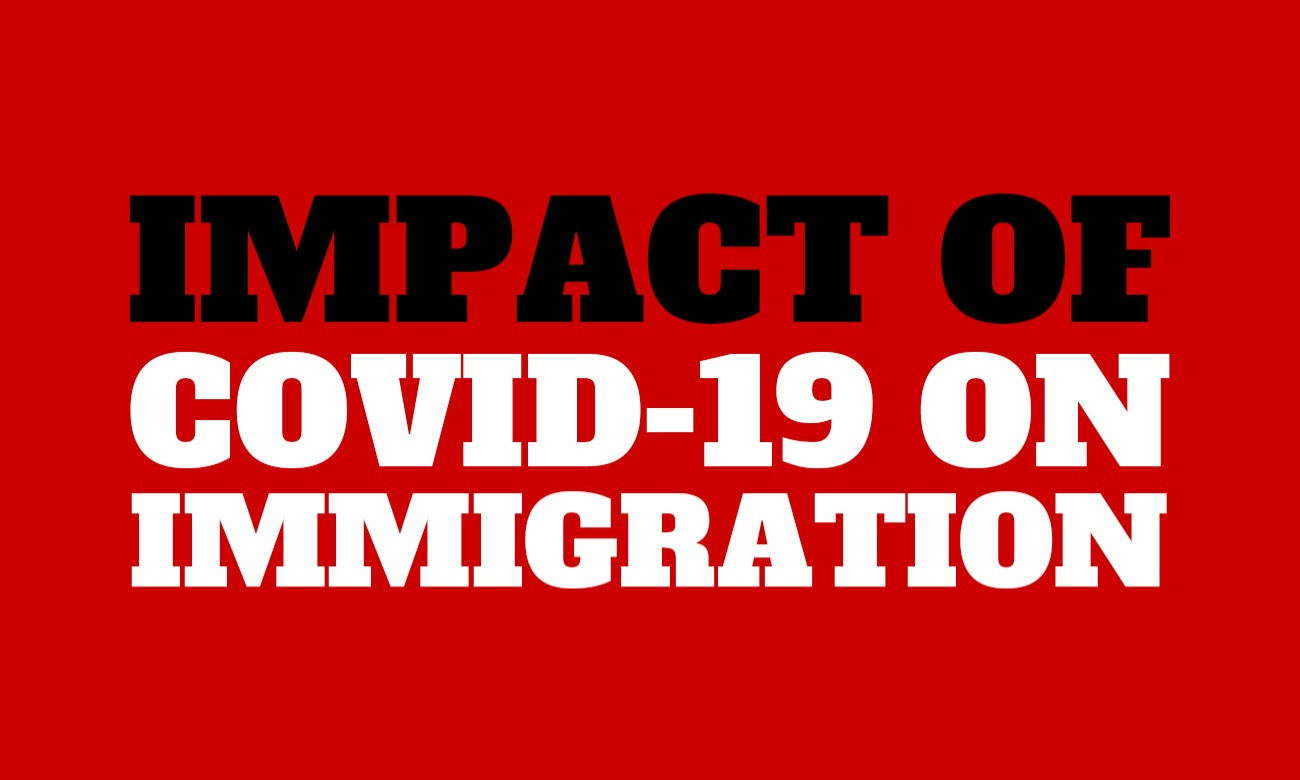 How COVID-19 impacts your immigration matters