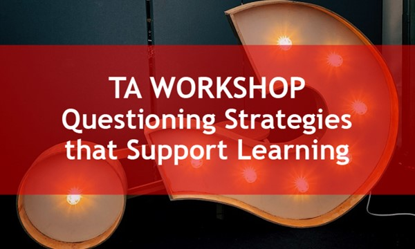 TA Workshop - Questioning Strategies that Support Learning