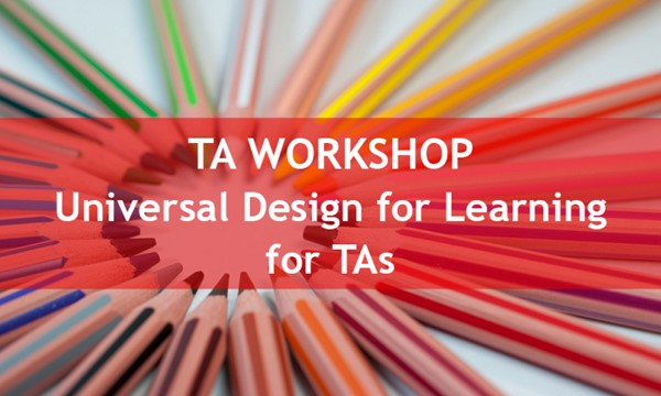 TA Workshop - Universal Design for Learning for Teaching Assistants