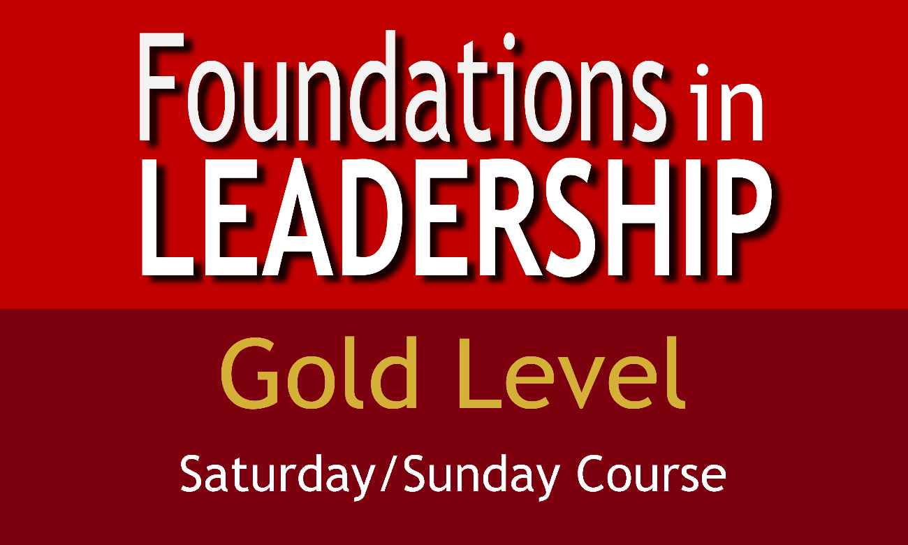 Gold Level Foundations in Leadership (Saturday/Sunday Course)