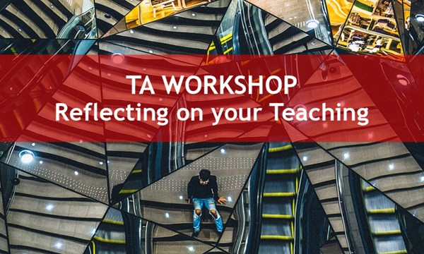 TA Workshop - Reflecting on your Teaching